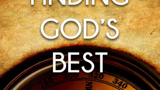 FINDING GOD'S BEST