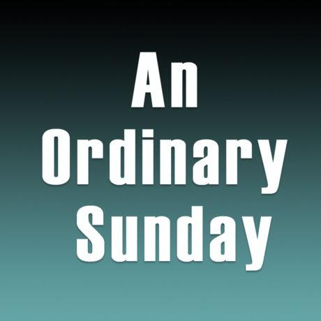 An Ordinary Sunday
