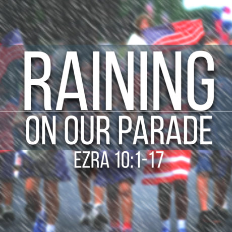 Raining On Our Parade