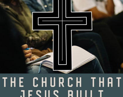 The Church That Jesus Built #6: Celebrations of the Church