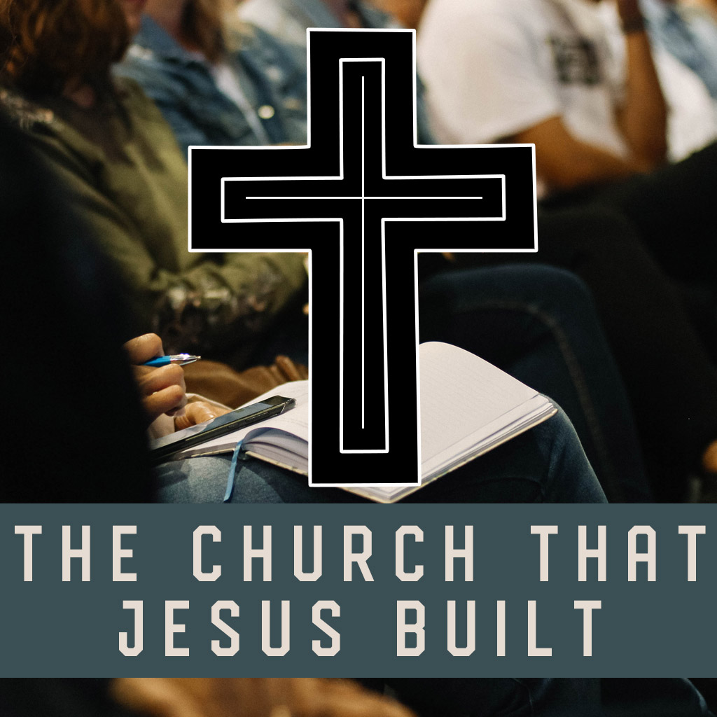 The Church That Jesus Built #4: The Family of God