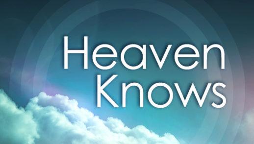 Heaven Knows