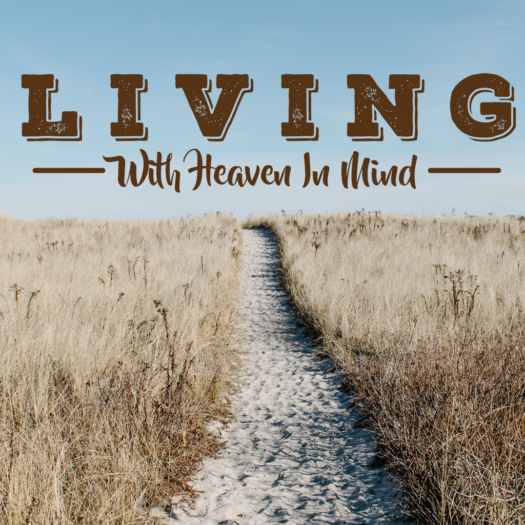 Living With Heaven In Mind