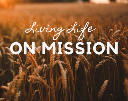 Living Life On Mission
