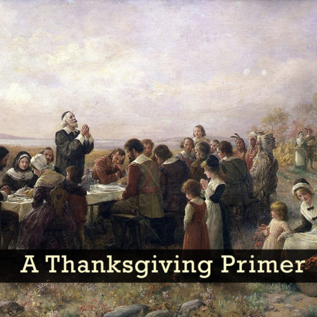 A Thanksgiving Primer