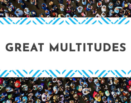 Great Multitudes